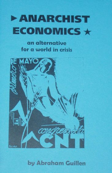 Anarchist Economics, by Abraham Guillen